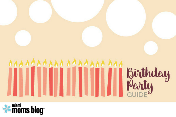 Birthday Party Guide Miami Moms Blog