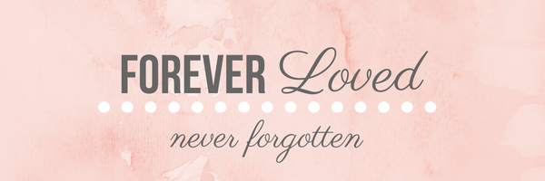 Loss of a Baby or Child: Honor Them on the Forever Loved Wall