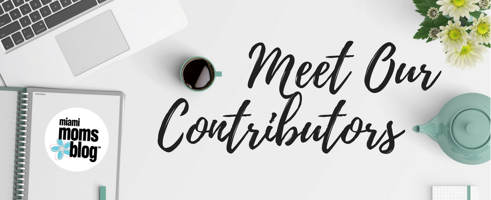 Meet Our Contributors Miami Moms Blog