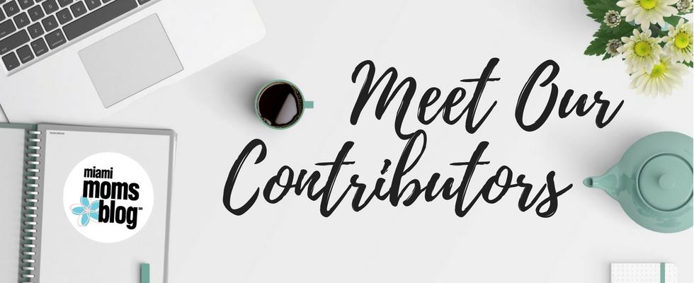 Meet Our Contributors Miami Moms Blog