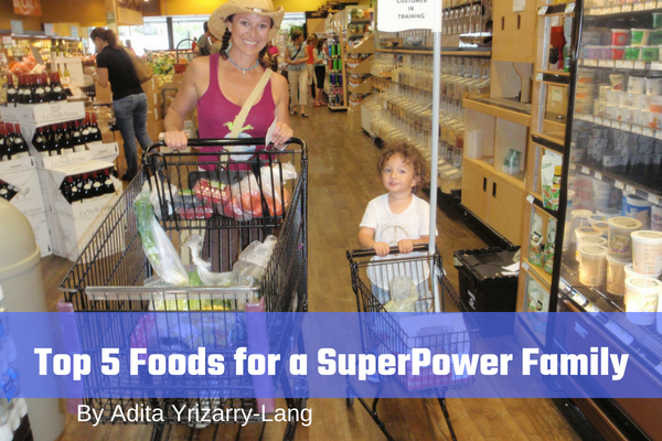 Top 5 Foods for a SuperPower Family Miami Moms Blog Adita Lang