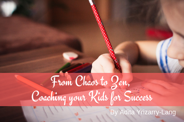 From Chaos to Zen, Coaching your Kids for Success Miami Moms Blog Adita Lang