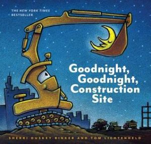 Top 10 Books: Goodnight, Goodnight Construction Site Books Are Fun! My Top 10 Books to Share With the Kids in Your Life Miami Moms Blog