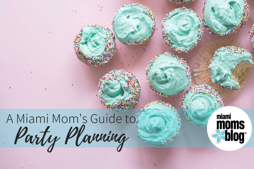 Party Planning Guide Miami Moms Blog