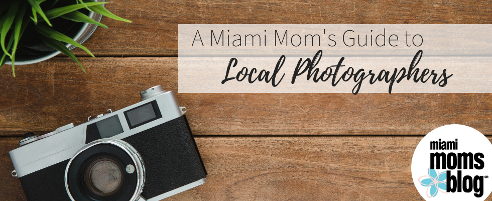 Local Photographers Guide Miami Moms Blog