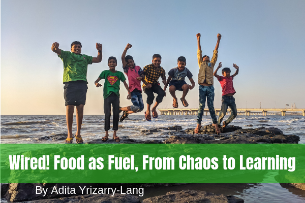 Wired! Food as Fuel, From Chaos to Learning Miami Moms Blog