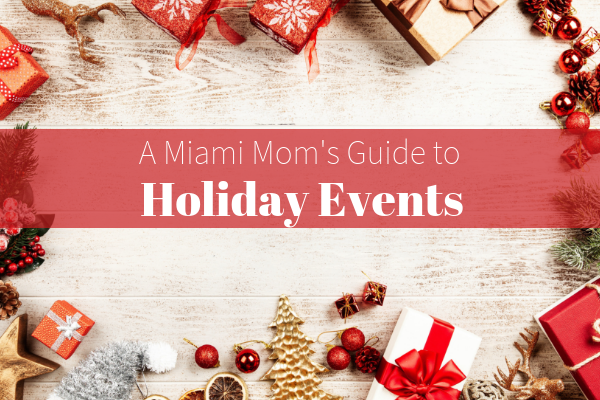 Holiday Events Miami Moms Blog