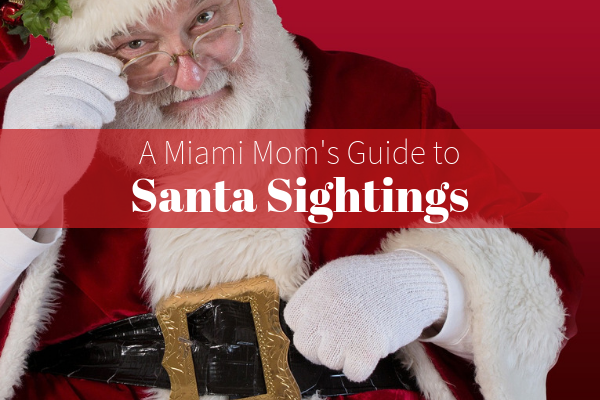 Guide to Santa sightings miami moms blog