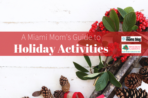 Holiday Activities Guide 2018 Miami Moms Blog