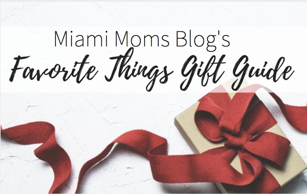 Favorite Things Gift Guide Miami Moms Blog