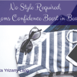 No Style Required!  A Mom's Confidence Boost in Beauty