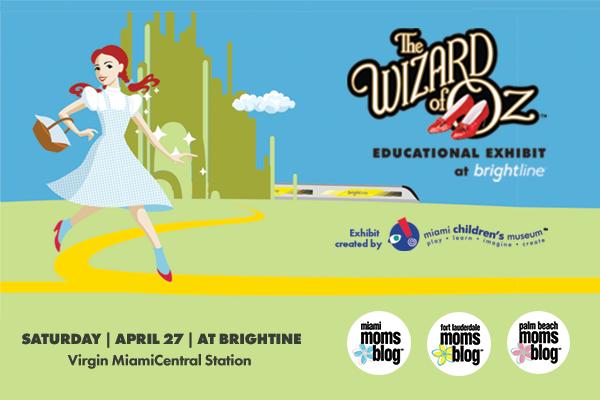 Family Fun Event with Brightline April 27th: The Wizard of Oz Exhibit Miami Moms Blog Virgin MiamiCentral