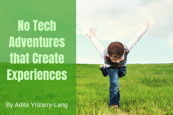 No Tech Adventures That Create Experiences: My Top Recommendations Adita Lang Contributor Miami Moms Blog