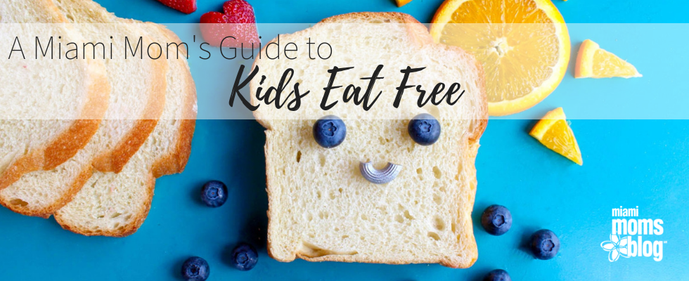kids eat free guide miami moms blog
