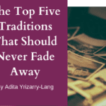 The Top Five Traditions That Should Never Fade Away
