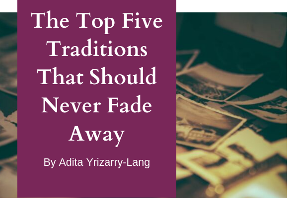 The Top Five Traditions That Should Never Fade Away Adita Lang Contributor Miami Moms Blog