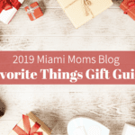 2019 Favorite Things Holiday Gift Guide | Miami Moms Blog