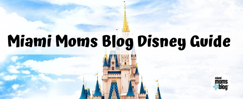Miami Moms Blog Disney Guide Walt Disney World