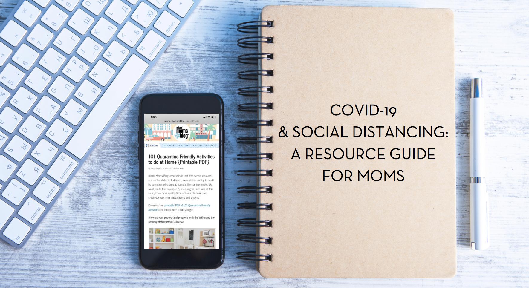 COVID-19 Coronavirus & Social Distancing: A Resource Guide for Moms Miami Moms Blog