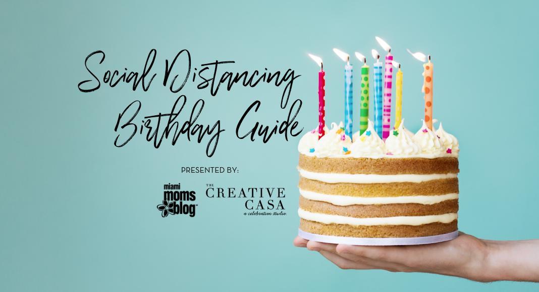 Pleasing Social Distancing Birthday Party Guide Miami Moms Blog Funny Birthday Cards Online Hendilapandamsfinfo