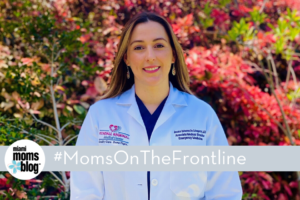 Moms On The Frontline: Dr. Jessica Quinones | Kendall Regional Miami Moms Blog