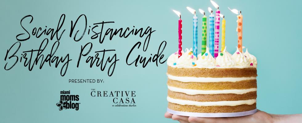 social distancing birthday party guide miami moms blog