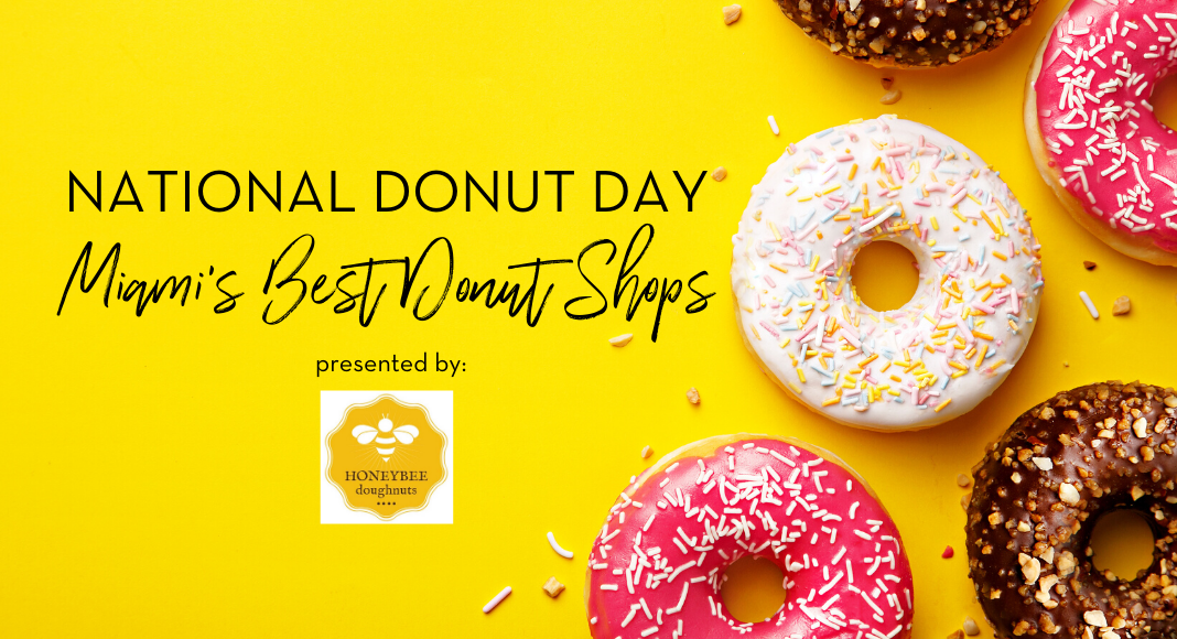 National Donut Day Miami Moms Blog Honeybee Doughnuts