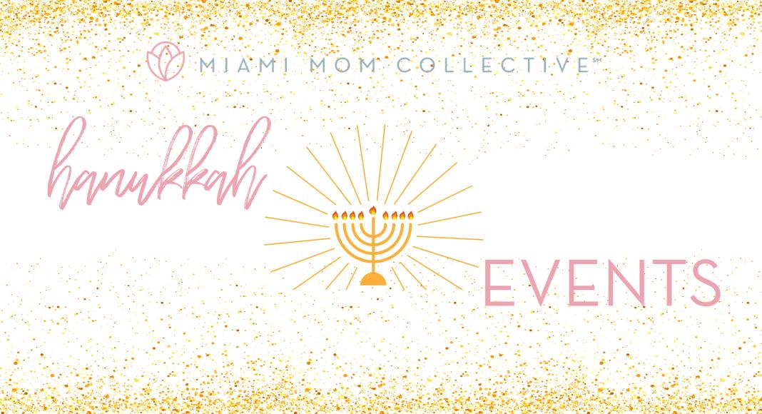 2020 Hanukkah Events in Miami Lynda Lantz Contributor Miami Mom Collective