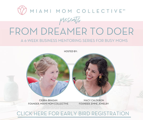 The Miami Mom Collective From Dreamer to Doer Series with Cierra Bragan and Macy Calderon (Minerva Roca Contributor)